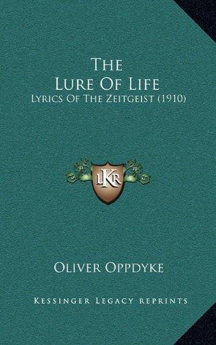9781165172573: The Lure Of Life: Lyrics Of The Zeitgeist (1910)