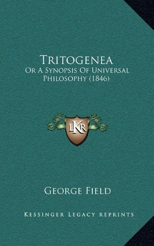 9781165175529: Tritogenea: Or A Synopsis Of Universal Philosophy (1846)