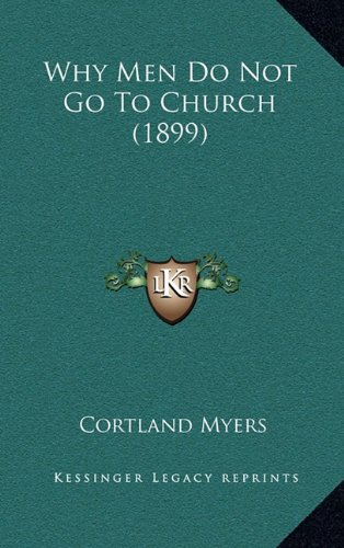 9781165175925: Why Men Do Not Go to Church (1899)