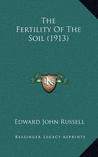 9781165175987: The Fertility Of The Soil (1913)