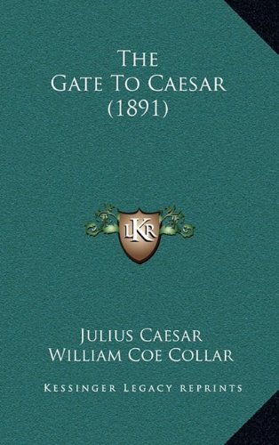 9781165178278: The Gate to Caesar (1891)