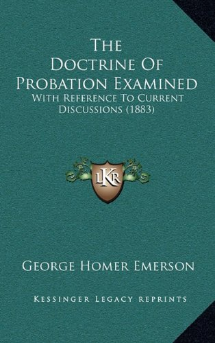 9781165181223: The Doctrine of Probation Examined: With Reference to Current Discussions (1883)