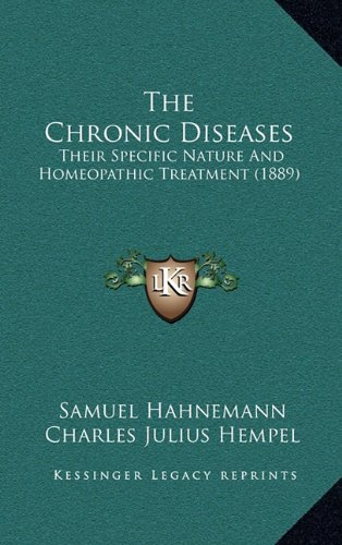9781165181582: The Chronic Diseases: Their Specific Nature And Homeopathic Treatment (1889)