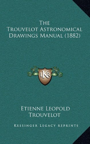 9781165181902: The Trouvelot Astronomical Drawings Manual (1882)