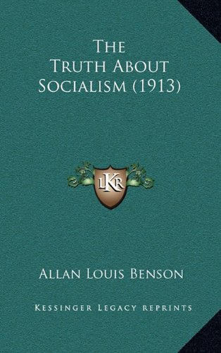 9781165183067: The Truth About Socialism (1913)