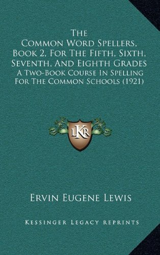 9781165184736: The Common Word Spellers, Book 2, For The Fifth, Sixth, Seventh, And Eighth Grades: A Two-Book Course In Spelling For The Common Schools (1921)