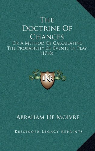 9781165184781: The Doctrine Of Chances: Or A Method Of Calculating The Probability Of Events In Play (1718)