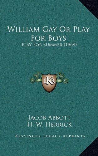 9781165186549: William Gay or Play for Boys: Play for Summer (1869)