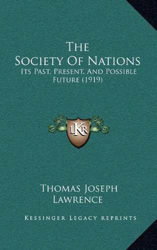 9781165187423: The Society Of Nations: Its Past, Present, And Possible Future (1919)