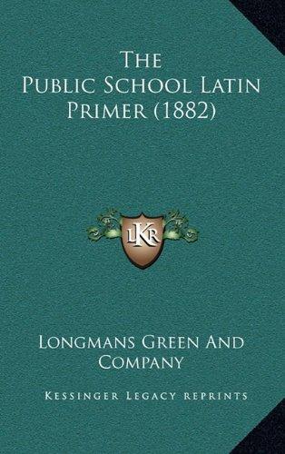 9781165187959: The Public School Latin Primer (1882)