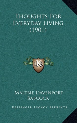 Thoughts For Everyday Living (1901): Babcock, Maltbie Davenport