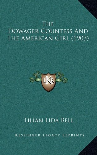 9781165189380: The Dowager Countess and the American Girl (1903)