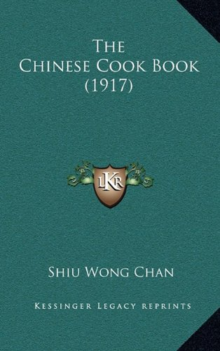 9781165190324: The Chinese Cook Book (1917)