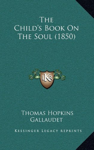 9781165190737: The Child's Book On The Soul (1850)