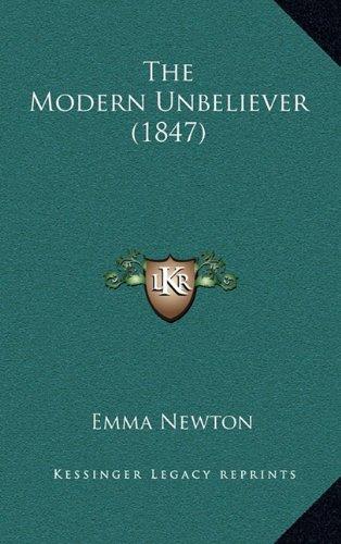 9781165190911: The Modern Unbeliever (1847)