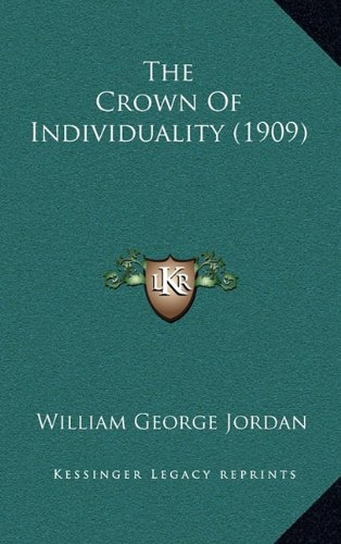 9781165191260: The Crown Of Individuality (1909)