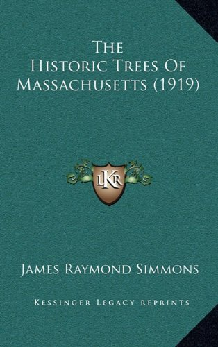 9781165191369: The Historic Trees Of Massachusetts (1919)