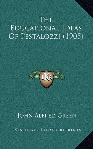 9781165198818: The Educational Ideas Of Pestalozzi (1905)
