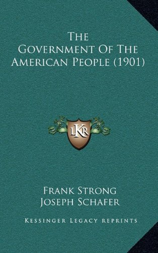9781165199372: The Government Of The American People (1901)