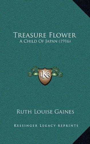 9781165200078: Treasure Flower: A Child Of Japan (1916)