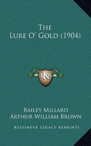 9781165201204: The Lure O' Gold (1904)