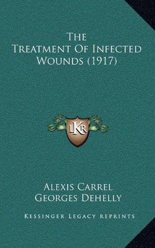 9781165201327: The Treatment Of Infected Wounds (1917)