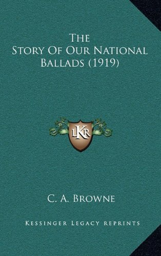 9781165201334: The Story Of Our National Ballads (1919)