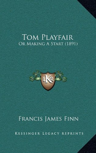9781165202485: Tom Playfair: Or Making a Start (1891)