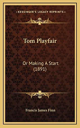 9781165202485: Tom Playfair: Or Making a Start (1891)