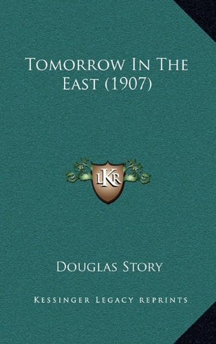 9781165202911: Tomorrow in the East (1907)