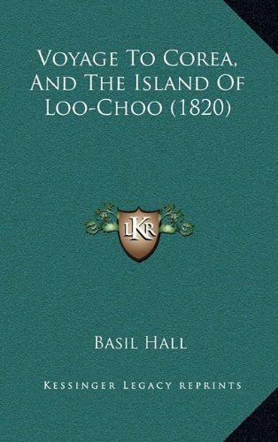 9781165203864: Voyage To Corea, And The Island Of Loo-Choo (1820)