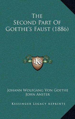 The Second Part Of Goethe's Faust (1886) (116520455X) by Johann Wolfgang Von Goethe
