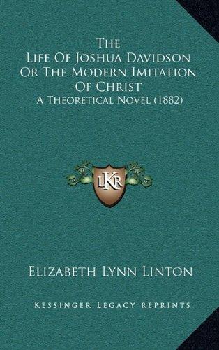 9781165204922: The Life Of Joshua Davidson Or The Modern Imitation Of Christ: A Theoretical Novel (1882)