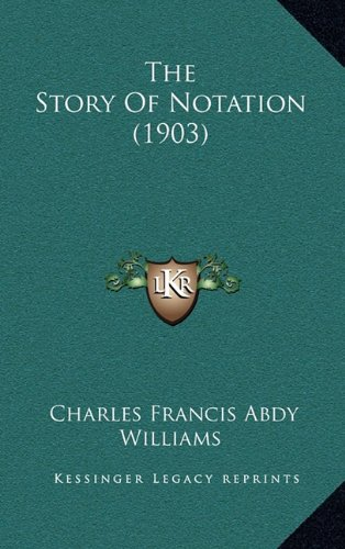 9781165205455: The Story of Notation (1903)