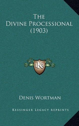 9781165205820: The Divine Processional (1903)