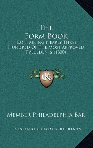 9781165206377: The Form Book: Containing Nearly Three Hundred Of The Most Approved Precedents (1830)