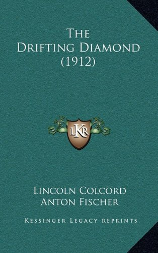 9781165206971: The Drifting Diamond (1912)