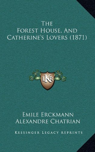 9781165207039: The Forest House, And Catherine's Lovers (1871)