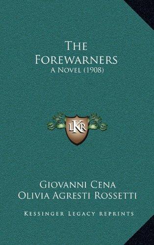 9781165209163: The Forewarners: A Novel (1908)
