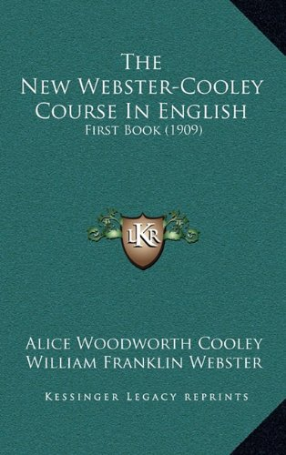 9781165210619: The New Webster-Cooley Course In English: First Book (1909)