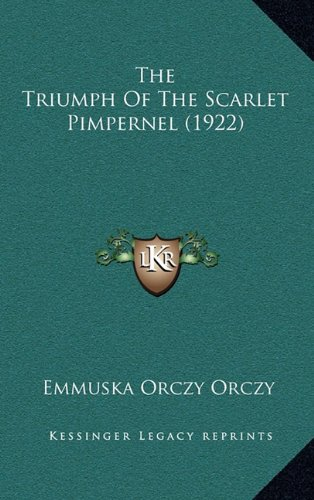 9781165212965: The Triumph Of The Scarlet Pimpernel (1922)