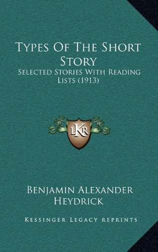 9781165213788: Types Of The Short Story: Selected Stories With Reading Lists (1913)