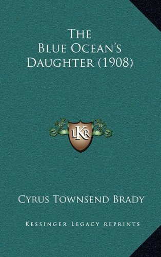 9781165213870: The Blue Ocean's Daughter (1908)