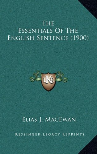 9781165214778: The Essentials Of The English Sentence (1900)