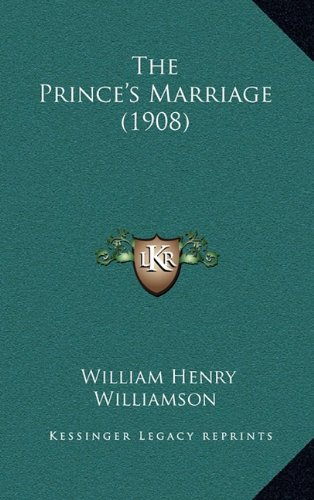9781165215836: The Prince's Marriage (1908)