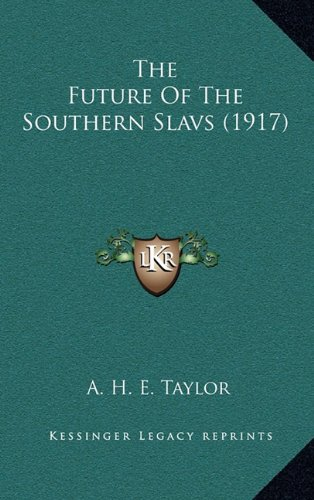 9781165216116: The Future Of The Southern Slavs (1917)