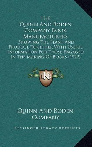 9781165216338: The Quinn And Boden Company Book Manufacturers: Showing The Plant And Product, Together With Useful Information For Those Engaged In The Making Of Books (1922)