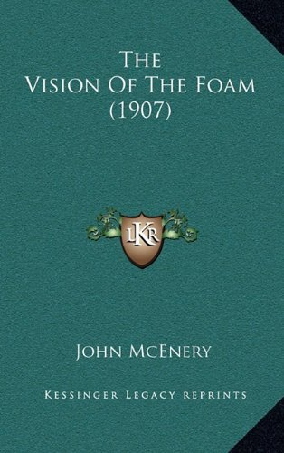 9781165216482: The Vision Of The Foam (1907)