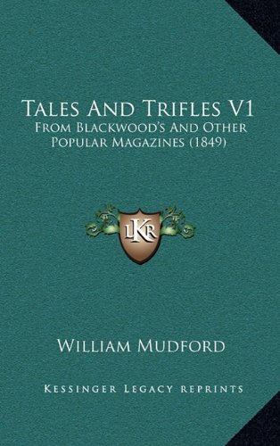 9781165218769: Tales And Trifles V1: From Blackwood's And Other Popular Magazines (1849)