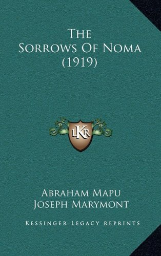 9781165220137: The Sorrows Of Noma (1919)